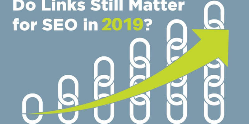 Do Links Still Matter in 2019